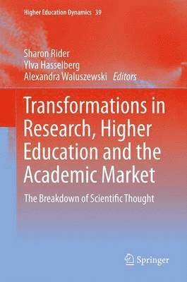 bokomslag Transformations in Research, Higher Education and the Academic Market