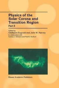 bokomslag Physics of the Solar Corona and Transition Region