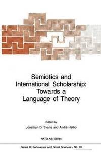 bokomslag Semiotics and International Scholarship: Towards a Language of Theory