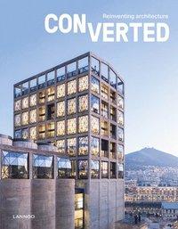 bokomslag Converted. Reinventing architecture