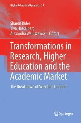 bokomslag Transformations in Research, Higher Education and the Academic Market: The Breakdown of Scientific Thought