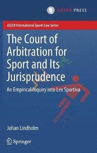 bokomslag The Court of Arbitration for Sport and Its Jurisprudence