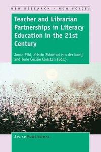 bokomslag Teacher and Librarian Partnerships in Literacy Education in the 21st Century