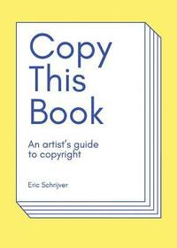 bokomslag Copy This Book, An Artist's Guide to Copyright