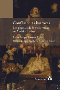 bokomslag Confluencias barrocas. Los pliegues de la modernidad en America Latina