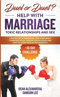 bokomslag Duel or Duet? Help with Marriage, Toxic Relationships, and Sex (+30 Day Challenge)