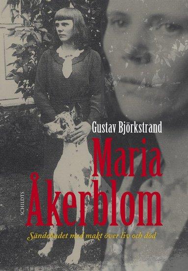 bokomslag Maria Åkerblom : sändebudet med makt över liv och död