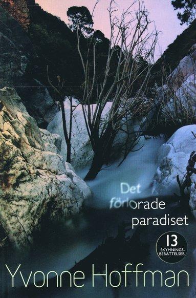 bokomslag Det förlorade paradiset : 13 skymningsberättelser