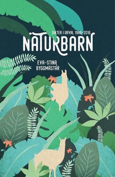 bokomslag Naturbarn : dikter i urval 1986-2016