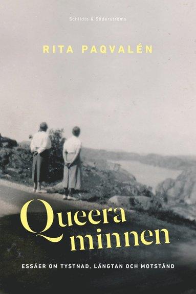 bokomslag Queera minnen. Essäer om tystnad, längtan och motstånd
