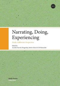 bokomslag Narrating, Doing, Experiencing