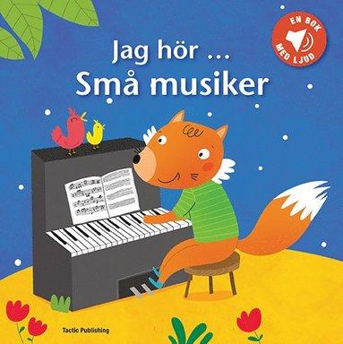 bokomslag Jag hör...Små musiker (ljudbok)