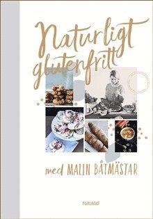 bokomslag Naturligt glutenfritt med Malin Båtmästar