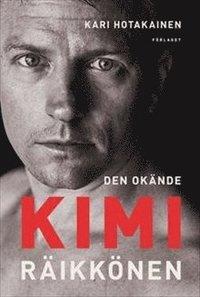 bokomslag Den okände Kimi Räikkönen