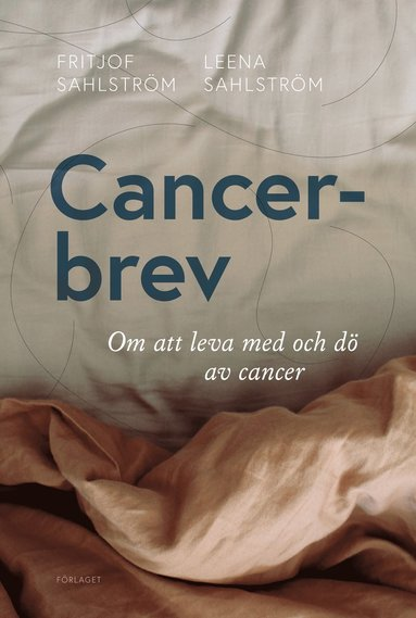 bokomslag Cancerbrev : om att leva med och dö av cancer