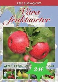 bokomslag Våra fruktsorter : äppel, päron, plommon, körsbär