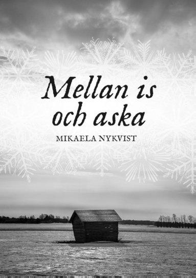 bokomslag Mellan is och aska