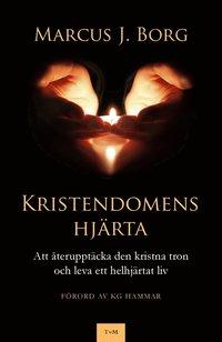 bokomslag Kristendomens hjärta - Att återupptäcka den kristna tron och leva ett helhjärtat liv