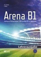bokomslag Arena B1: Lehrerausgabe
