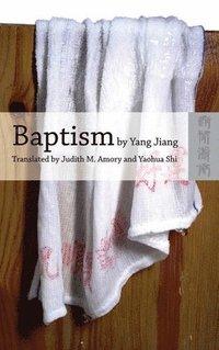 bokomslag Baptism by Yang Jiang - An English Translation of Xizao