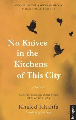 bokomslag No knives in the kitchens of this city - a novel