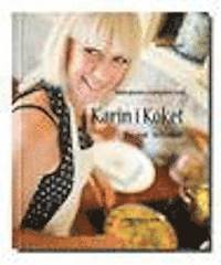 bokomslag Karin i köket : bra mat -helt enkelt
