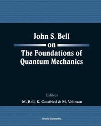 bokomslag John S Bell On The Foundations Of Quantum Mechanics
