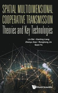 bokomslag Spatial Multidimensional Cooperative Transmission Theories And Key Technologies