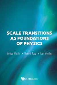 bokomslag Scale Transitions As Foundations Of Physics