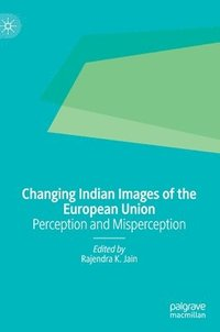 bokomslag Changing Indian Images of the European Union