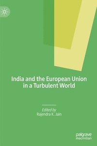 bokomslag India and the European Union in a Turbulent World