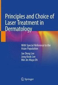 bokomslag Principles and Choice of Laser Treatment in Dermatology