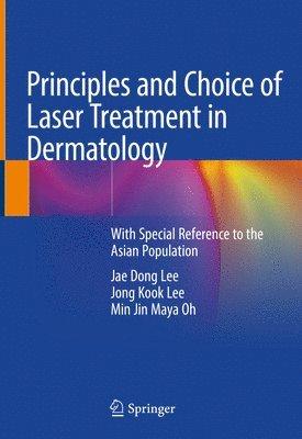 bokomslag Principles and Choice of Laser Treatment in Dermatology