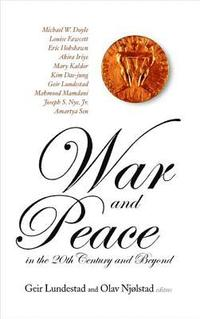 bokomslag War And Peace In The 20th Century And Beyond, The Nobel Centennial Symposium