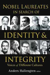 bokomslag Nobel Laureates In Search Of Identity And Integrity: Voices Of Different Cultures