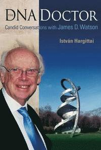 bokomslag Dna Doctor, The: Candid Conversations With James D Watson