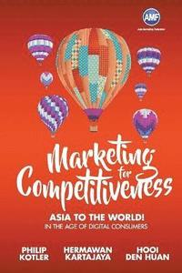 bokomslag Marketing For Competitiveness: Asia To The World - In The Age Of Digital Consumers