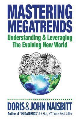 bokomslag Mastering Megatrends: Understanding And Leveraging The Evolving New World