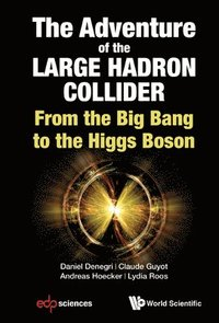 bokomslag Adventure Of The Large Hadron Collider, The: From The Big Bang To The Higgs Boson