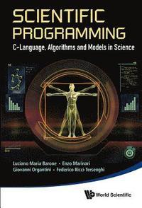 bokomslag Scientific Programming: C-language, Algorithms And Models In Science