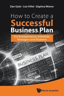 bokomslag How To Create A Successful Business Plan: For Entrepreneurs, Scientists, Managers And Students
