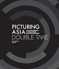 bokomslag Picturing Asia - Double Take-The Photography of Brian Brake and Steve McCurry