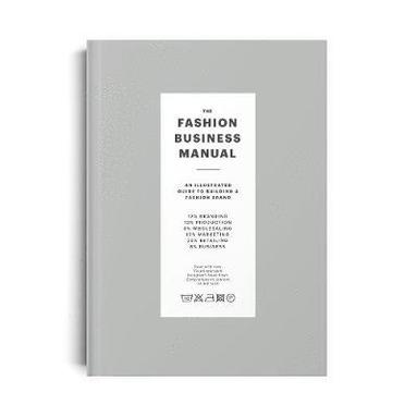 bokomslag The Fashion Business Manual: An Illustrated Guide to Building a Fashion Brand