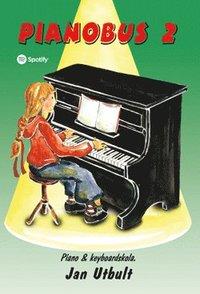 bokomslag Pianobus 2 : nybörjarskola för piano och keyboard