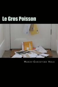 bokomslag Le Gros Poisson: Roman Policier En Français Facile